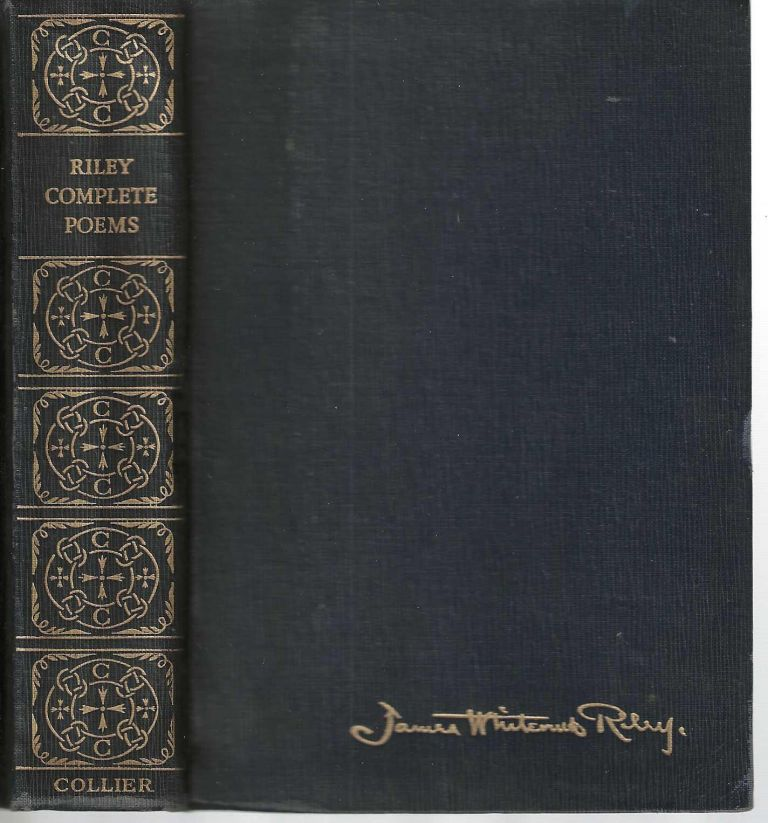 The Complete Poetical Works of James Whitcomb Riley. James Whitcomb Riley.