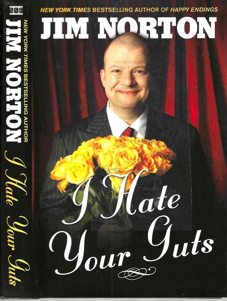 I Hate Your Guts. Jim Norton.
