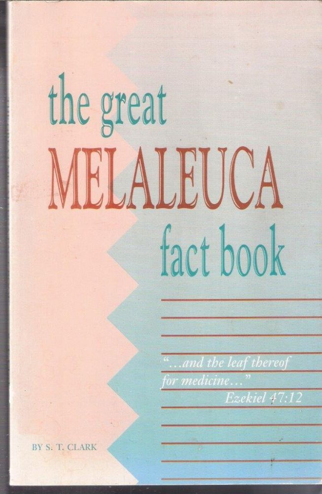 The Great Melaleuca fact book. S. T. Clark.