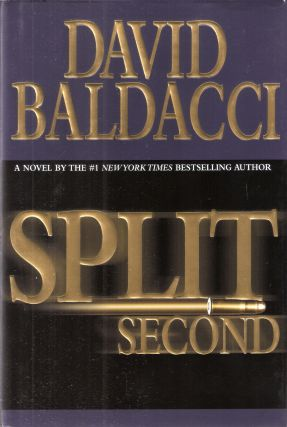 Split Second Sean King & Michelle Maxwell #1. David Baldacci