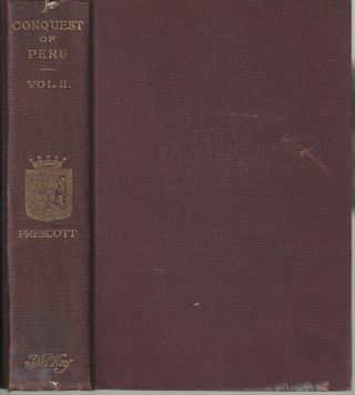 History of the Conquest of Peru Vol. II; With a Preliminary View of the Civilization of the...