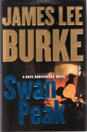 Swan Peak (A Dave Robicheaux Novel). James Lee Burke