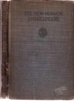 The Merchant of Venice by William Shakespeare; The New Hudson Shakespeare. Ebenezer Charlton LLD...