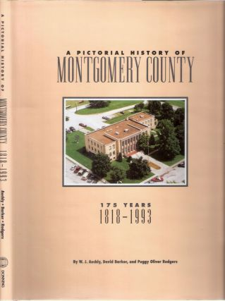 A Pictorial History of Montgomery County 175 Years; 1818-1993. Barker Auchly, Rodgers