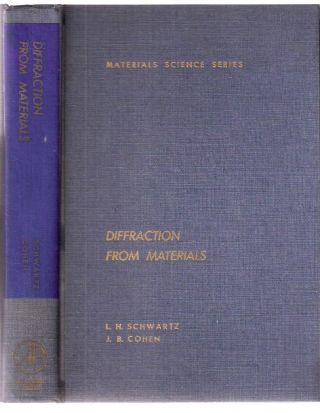 Diffraction From Materials Materials Science Series. L. H. Schwartz, J. B. Cohen