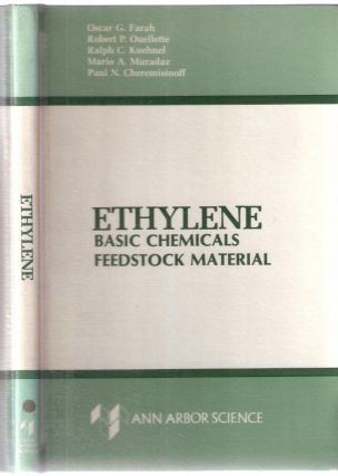 Ethylene Basic Chemicals Feedstock Material; Ann Arbor Science. Oscar G. Farah, Cheremisinoff,...