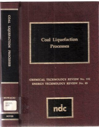 Coal Liquefaction Processes. Perry Nowacki