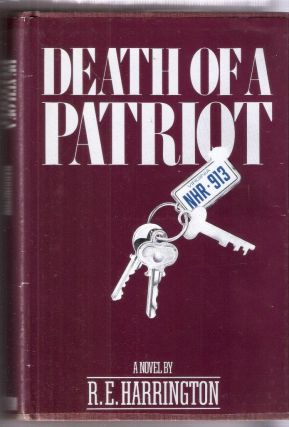 Death of a Patriot. R. E. Harrington