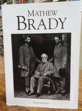 Mathew Brady. Barry Pritzker