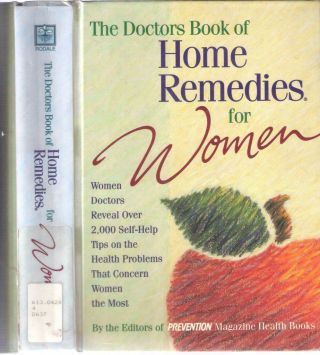 The Doctors Book of Home Remedies For Women. Prevention