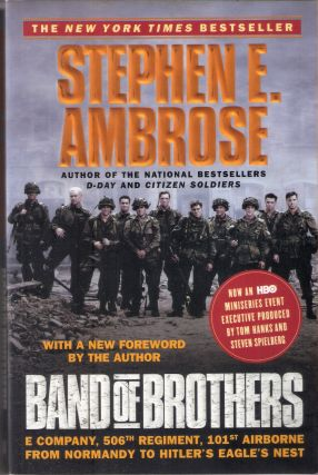 Band of Brothers; E Compay, 506th Regiment, 101st Airborne From Normandy to Hitler's Eagle's...