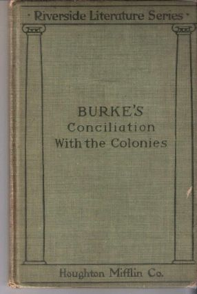 Burke's Conciliation With the Colonies; Riverside Literature Series. Edmund Burke