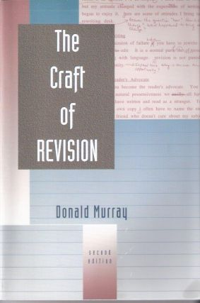 The Craft of Revision 2nd Edition. Donald Murray
