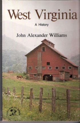 West Virginia A History. John Alexander Williams
