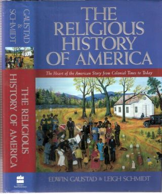 The Religous History of America. Edwin Gaustad, Leigh Schmidt