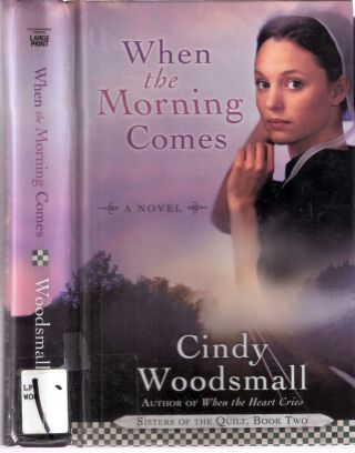 When the Morning Comes; Sisters of the Quilt Book Two. Cindy Woodsmall