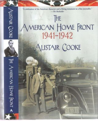 The American Home Front 1941 - 1942. Alistsair Cooke