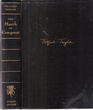 The March of Conquest The German Victories in Western Europe, 1940. Telford Taylor
