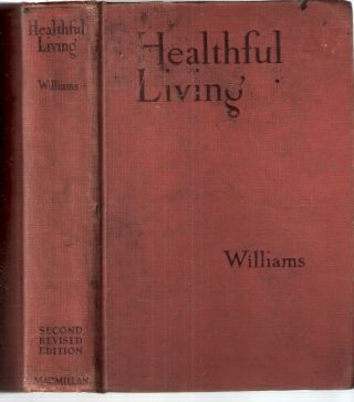 Healthful Living Based on the Essentials of Physiology. Jesse Feiring Williams