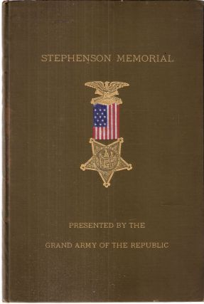 Proceedings on the Occasion of the Reception and Acceptance of the Stephenson Grand Army...