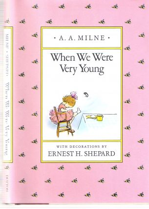 When We Were Very Young; Winnie-the-Pooh #3. A. A. Milne