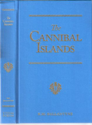 The Cannibal Islands & Fighting the Whales; R.M. Ballantyne Series. R. M. Ballantyne