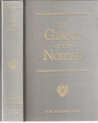 The Giant of the North: Pokings Around the Pole; R.M. Ballantyne Series. R. M. Ballantyne