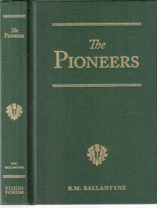 The Pioneers A Tale of the Western Wilderness & Fast in the Ice; R.M. Ballantyne Series. R. M....