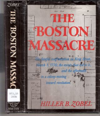 The Boston Massacre. Hiller B. Zobel