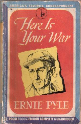 Here is Your War. Ernie Pyle