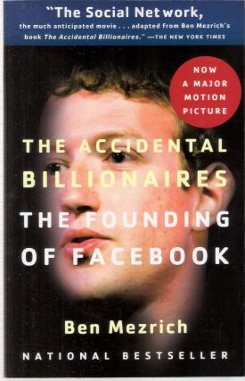 The Accidental Billionaires The Founding of Facebook; A Tale of Sex, Money, Genius, and...