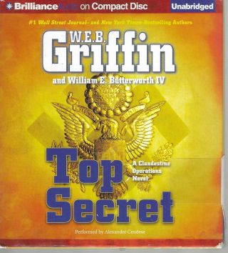 Top Secret; A Clandenstine Operations Novel #1. W. E. B. Griffin, William E. IV Butterworth
