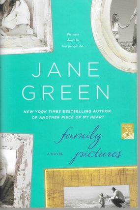 Family Pictures; Pictures don't lie but people do. Jane Green