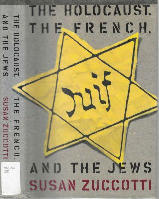 The Holocaust, The French, and the Jews. Susan Zuccotti