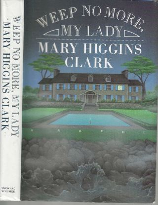 Weep No More, My Lady. Mary Higgins Clark