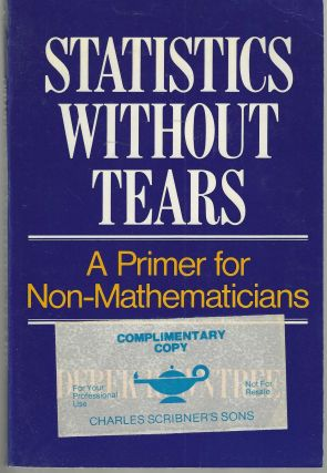 Statistics Without Tears A Primer for Non-Mathematicians. Derek Rowntree