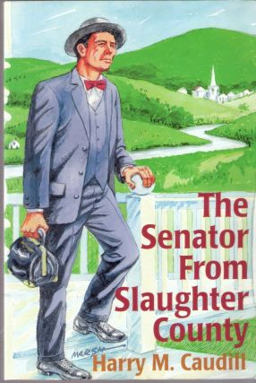 The Senator from Slaughter Country. Harry M. Caudill