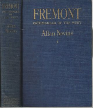 Fremont Pathmarker of the West. Allan Nevins