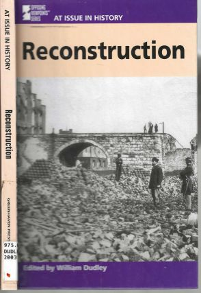 Reconstruction; Opposing Viewpoints Series At Issue in History. William Dudley