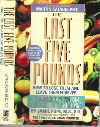 The Last Five Pounds: How to Lose Them Forever. Jamie M. S. Pope, R. D