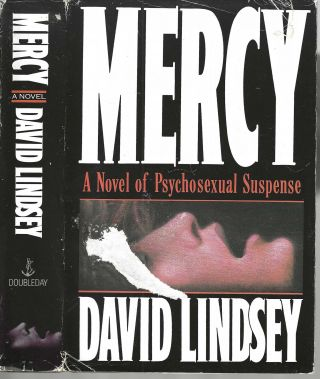Mercy A Novel of Psychosexual Suspense. David Lindsey