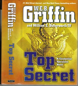Top Secret A Clandestine Operations Novel. W. E. B. Griffen