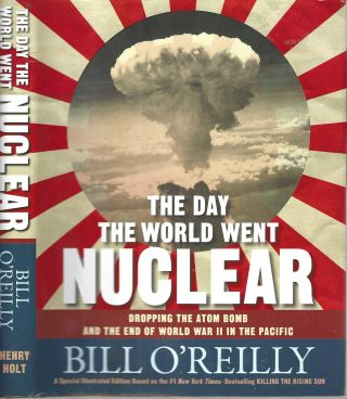 The Day The World Went Nuclear. Bill O'Reilly