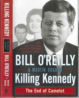 Killing Kennedy - The End of Camelot. O'Reilly, Dugard