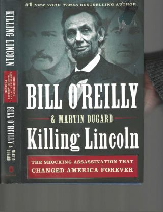 Killing Lincoln. Bill O'Reilly