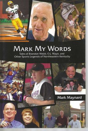 Mark My Words: Tales of Brandon Webb, O.J. Mayo, and other Sorts Legends of Northeastern...