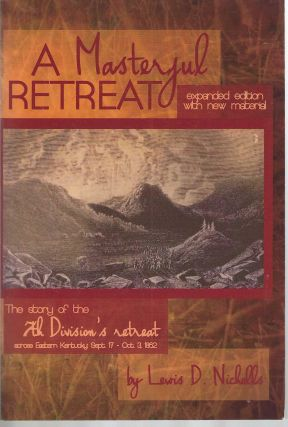 A Masterful Retreat: The Story of the 7th Division's Retreat Across Eastern Kentucky Sept.17 -...