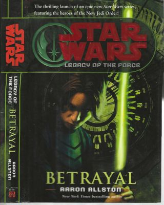 Betrayal (Star Wars Legacy of the Force #1). Aaron Allston
