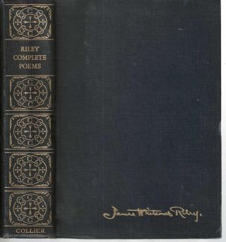The Complete Poetical Works of James Whitcomb Riley. James Whitcomb Riley