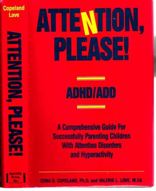 Attention, Please!: A Comprehensive Guide for Successfully Parenting children with Attention...
